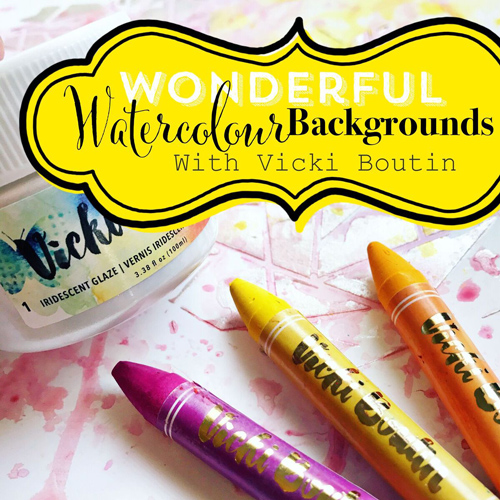 Wonderful Watercolour Backgrounds with Vicki Boutin