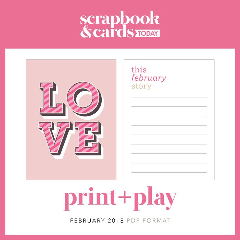 February Print + Play from Scrapbook & Cards Today