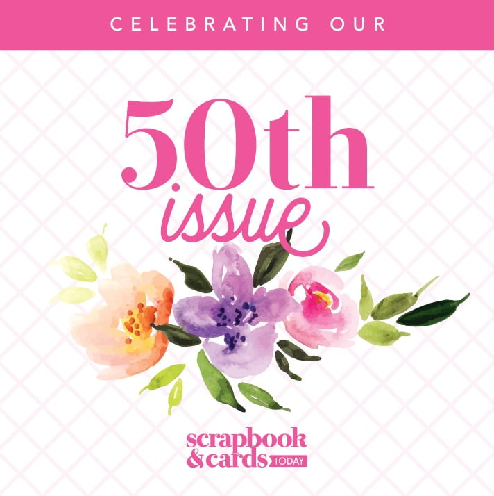 Scrapbook & Cards Today 50th Issue Celebration