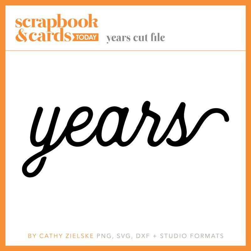 SCT Summer 2018 - Years Cut File by Cathy Zielske