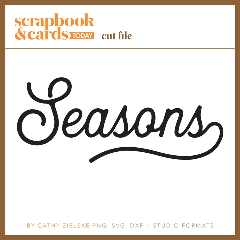 Seasons Cut File by Cathy Zielske