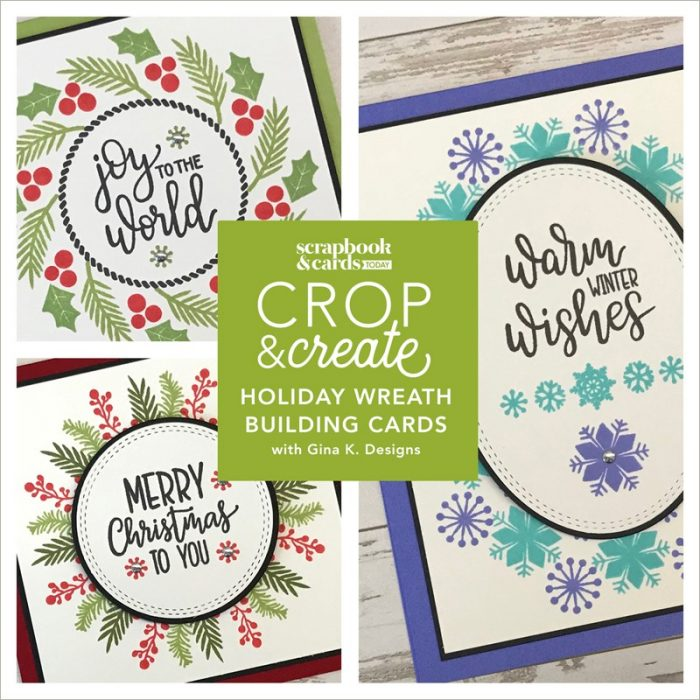 SA02 – Holiday Wreath Building Card Workshop with Gina K.
