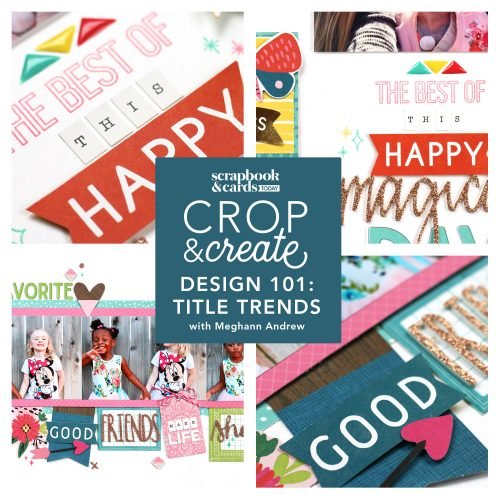Crop & Create - Design 101: Title Trends with Meghann Andrew