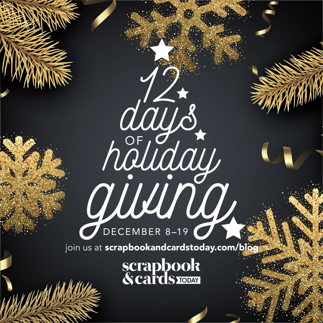 12 Dyas of Holiday Giving - Scrapbook & Cards Today