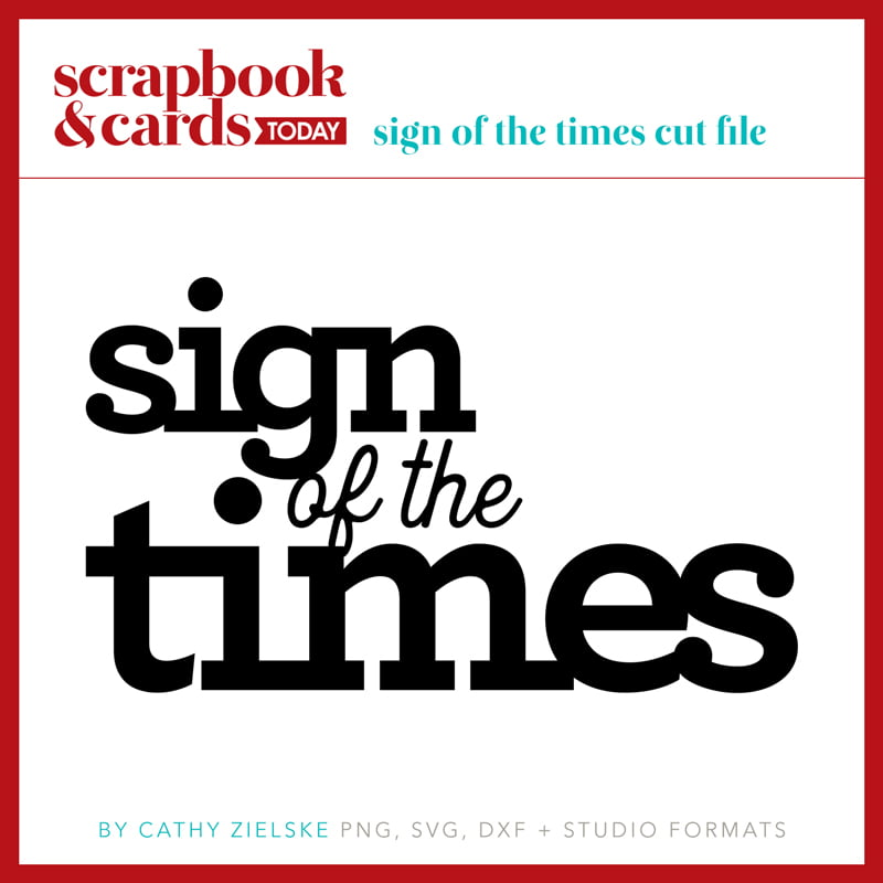 Sign of the Times Cut File by Cathy Zielske