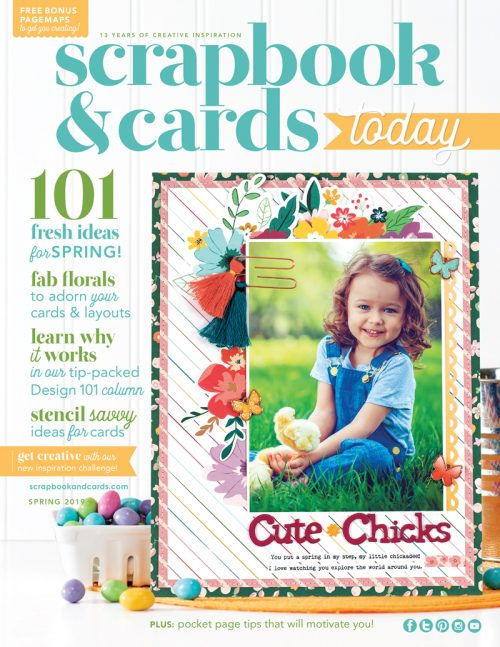 Scrapbook & Cards Today Spring 2019 Issue