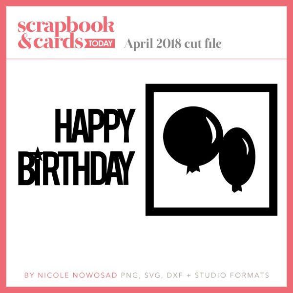 April 2018 Happy Birthday Cut File freebie from SCT magazine