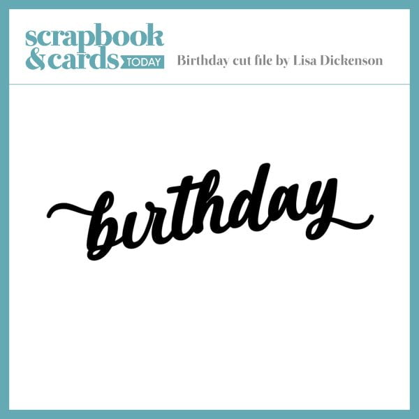 SCT Birthday Cut File from Lisa Dickinson