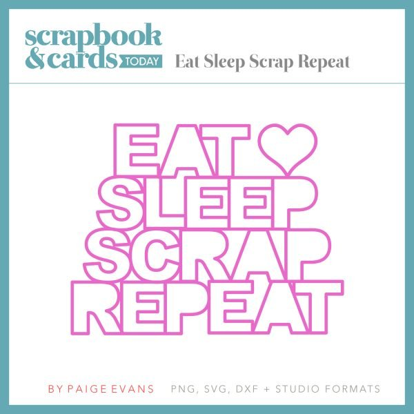Eat Sleep Scrap Repeat Free Cut File by Paige Evans for Scrapbook & Cards Today