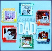 Father's Day - Lessons from Dad layout by Lisa Dickinson for Scrapbook & Cards Today Magazine