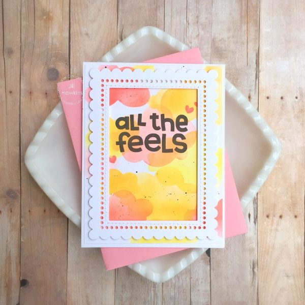 All the Feels card by Jill Hawkins for Paper Smooches