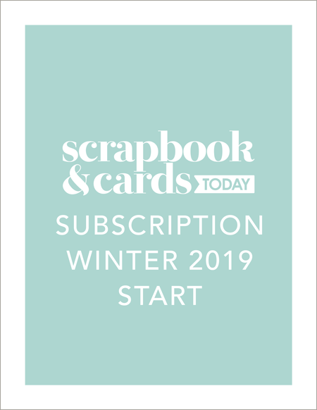 Scrapbook & Cards Today - Winter 2019 Subscription