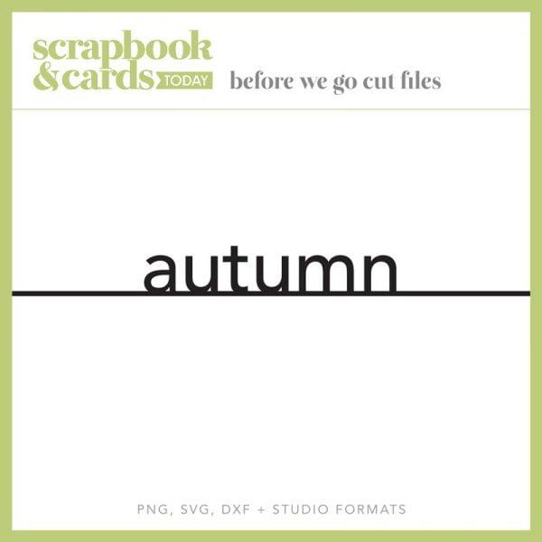 Scrapbook & Cards Today Fall 2019 - Autumn Cut File