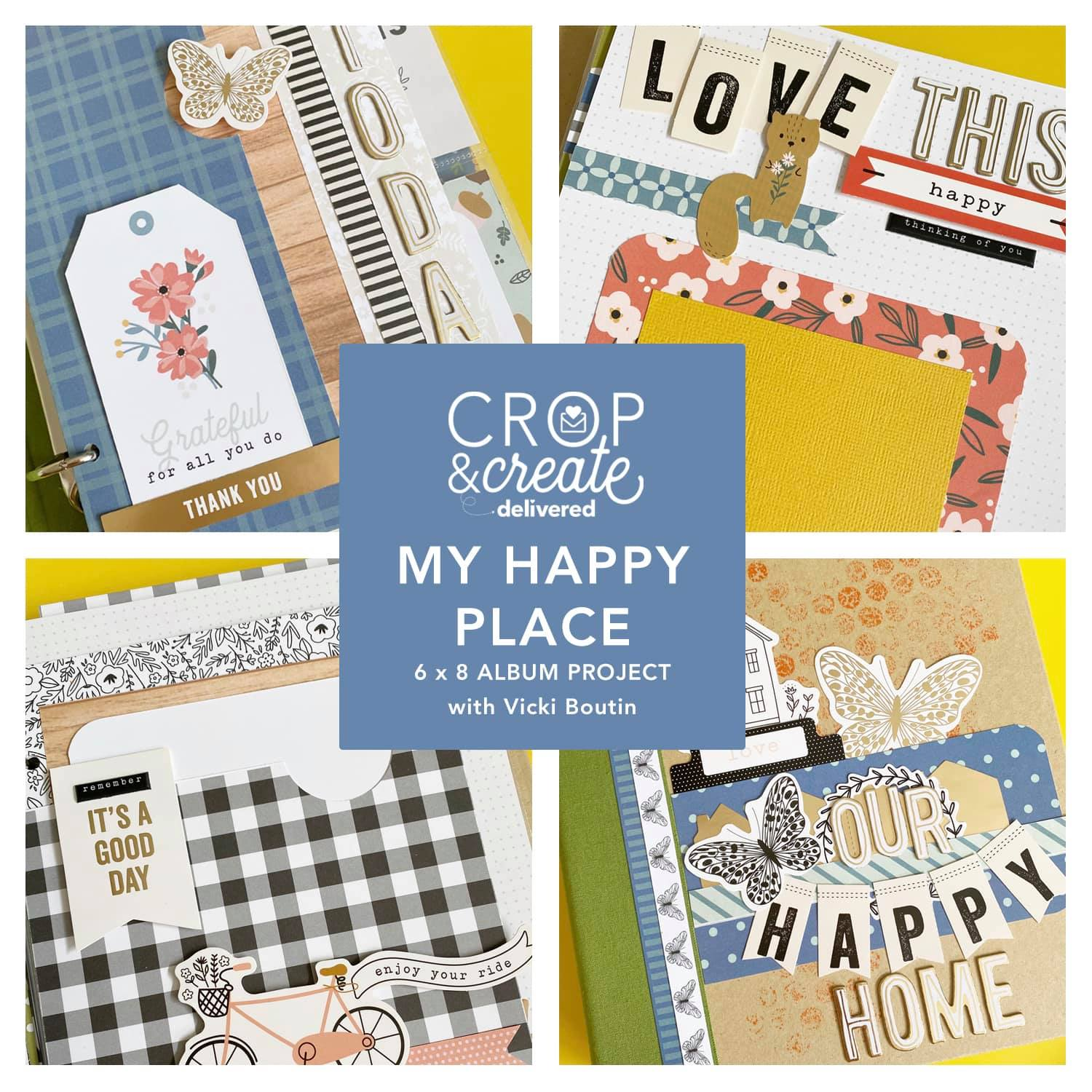 My Happy Place 6x8 Interactive Album Workshop with Vicki Boutin