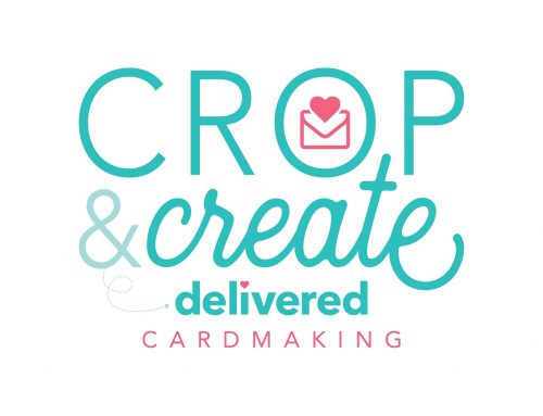 Introducing Crop & Create Delivered CARDMAKING!