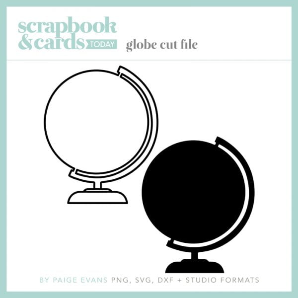 Scrapbook & Cards Today - Globe Cut File by Paige Evans