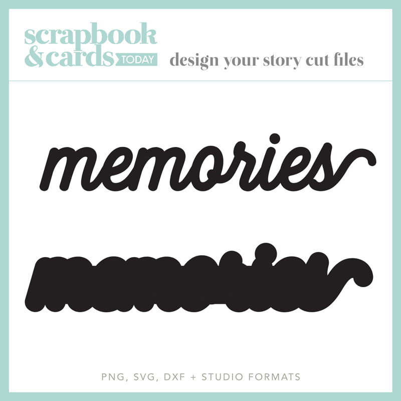 Scrapbook & Cards Today - Memories Cut File and Shadow Layer by Cathy Zielske