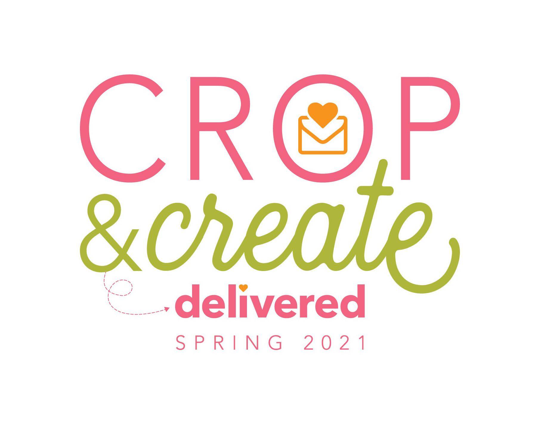 Crop & Create Delivered – Virtual – April 2021